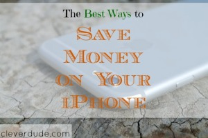 save money, iPhone hacks, save money on your phone
