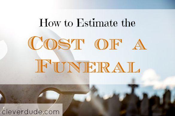funeral arrangements, cost of a funeral, funeral estimates