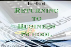 business school, going back to school, higher education, school tips