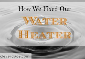 water heater problems, fixing a water heater, water heater solutions