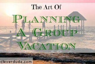 group vacation, planning a vacation, vacation plans