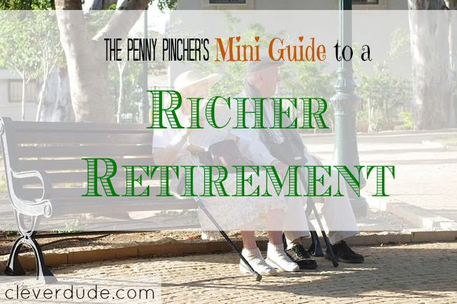 richer retirement, easy retirement, retirement plans