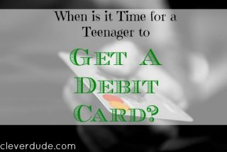 getting a debit card, teenager advice, parenting tips