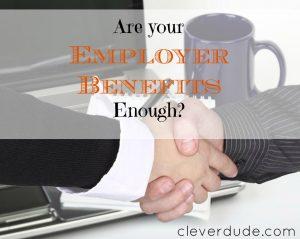 employer benefits, work benefits, company benefits