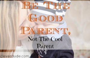 parenting tips, parenting advice, being a good parent