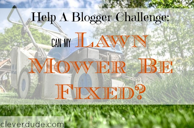 lawn mower challenge, save money on a lawn mower, lawn mower