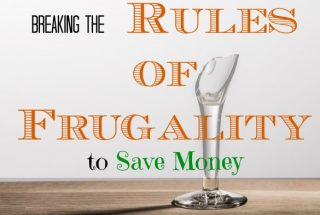 frugal living, breaking rules, frugality