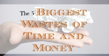 waste of time and money, money management tips, how to save time and money