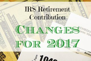 IRS Retirement 2017, changes in 2017, IRS contribution changes 2017