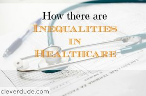 healthcare, inequalities in healthcare, healthcare problems
