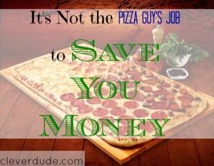 saving money on pizza, pizza order, pizza customer service
