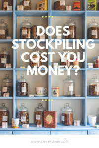 Does Stockpiling Cost You Money