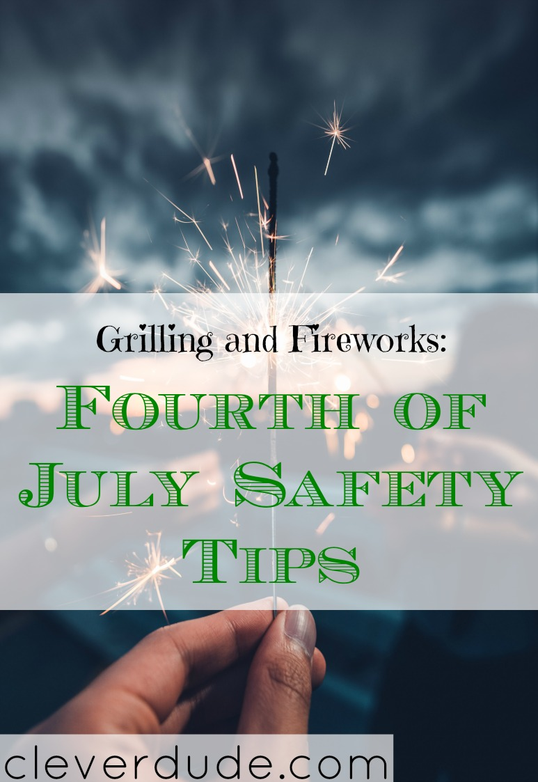 fireworks safety tips, grilling safety tips, July 4th safety tips