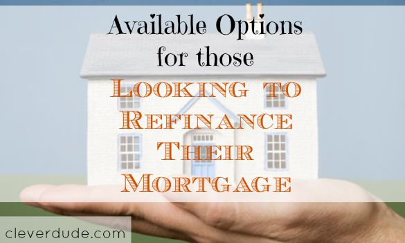 mortgage, mortgage refinancing, mortgage options