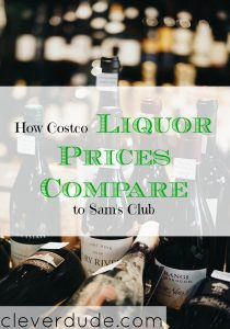 costco liquor prices, sam's club liquor prices, liquor price comparison