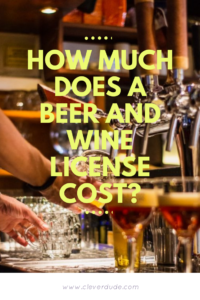 How Much Does a Beer and Wine License Cost