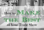 trading show tips, how to organize a trade show, making the best of a trade show