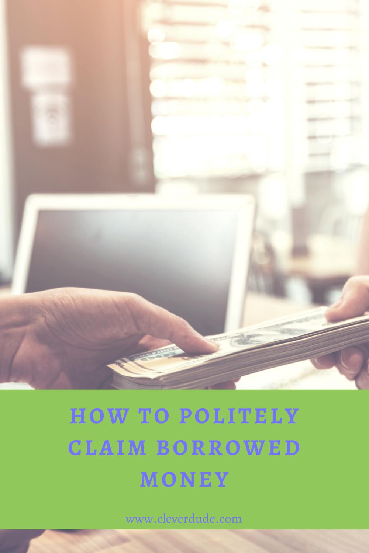 How to Politely Claim Borrowed Money