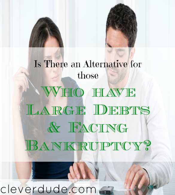 bankruptcy tips, large debt tips, alternative for those with large debts
