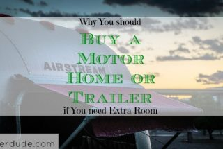 buying a trailer, buying a motor home, tips for having extra room