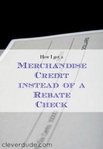 merchandise credit, Menard's, getting a rebate