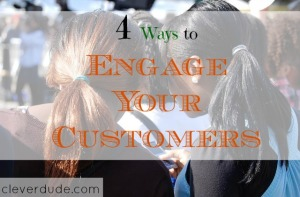business tips, customers, engage your customers