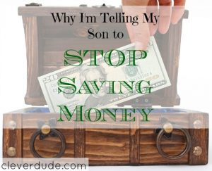 stop saving money, parenting tips, stop saving