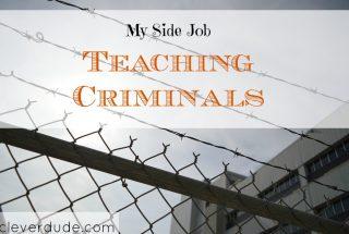 side job, teaching criminals, side hustle