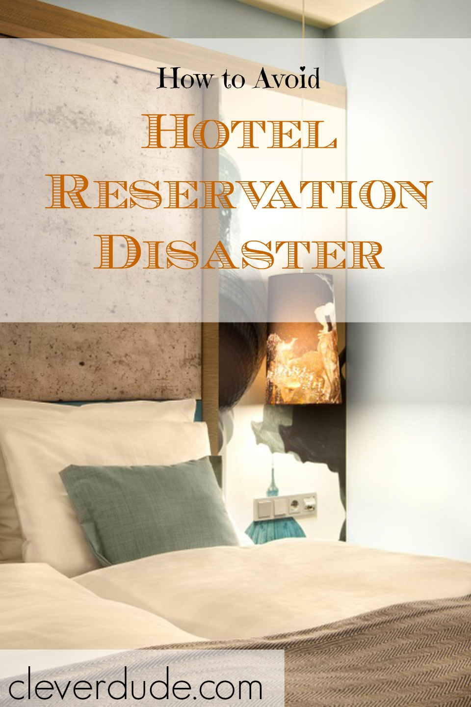 hotel reservation tips, hotel disaster story, hotel reservation advice