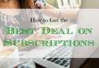 subscription tips, subscription advice, getting best deals on subscriptions