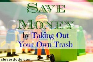 taking out your trash, save money, garbage disposal