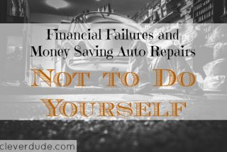 financial failures, DIY auto repair, saving money