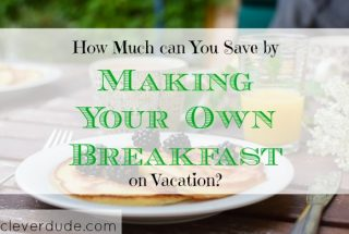 vacation tips, budget breakfast on vacation, saving money on vacation expenses