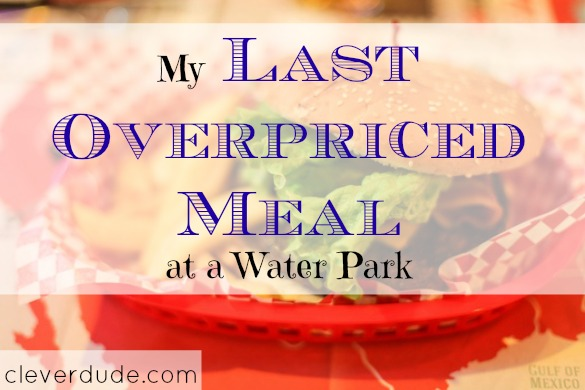waterpark food prices, fast food prices, waterpark meals