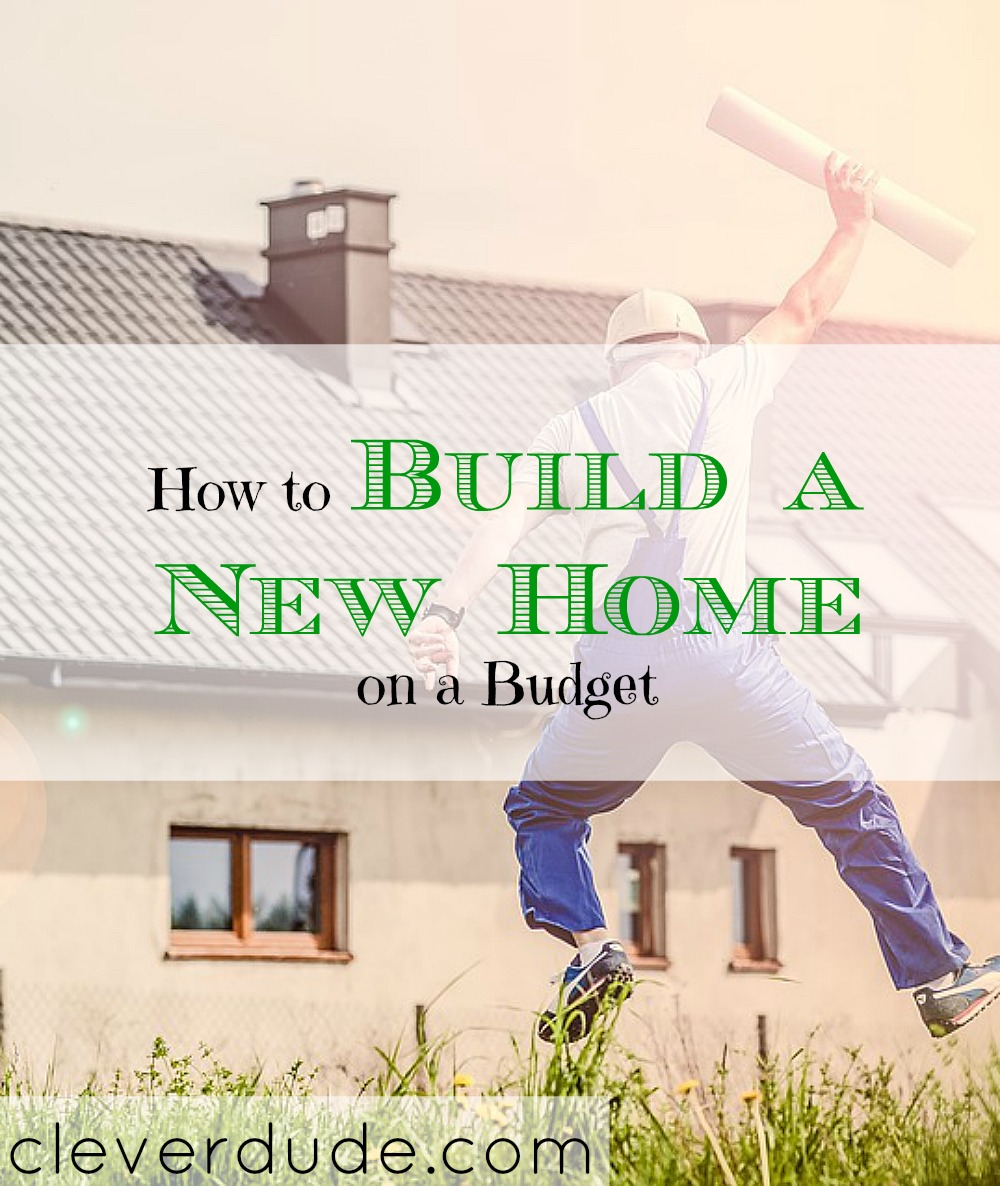 home building on a budget, building a home on a budget, making a home on a budget
