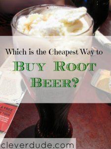 cheapest way to buy root beer, purchasing root beer, buying root beer