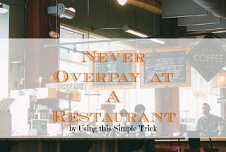 eating out tips, eating at a restaurant, never overpay at a restaurant