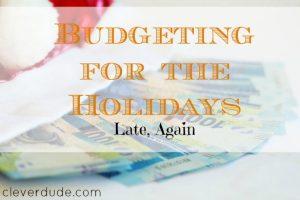 holiday budget, holiday budgeting, budgeting for the holidays