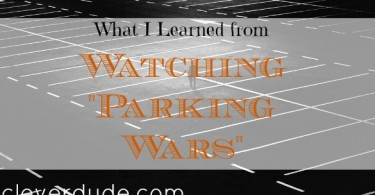 watching parking wars, watching reality tv, lesson learned from watching reality TV