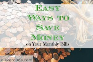 save money on monthly bills, saving money, monthly bills