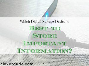 best storage device, storing important information, storage device tips
