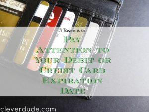 debit card expiration tips, credit card expiration tips, paying attention to your card expiration date