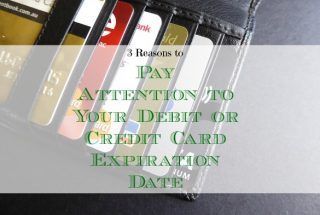debit card expiration tips, credit card expiration tips, paying attention to your card expiration date