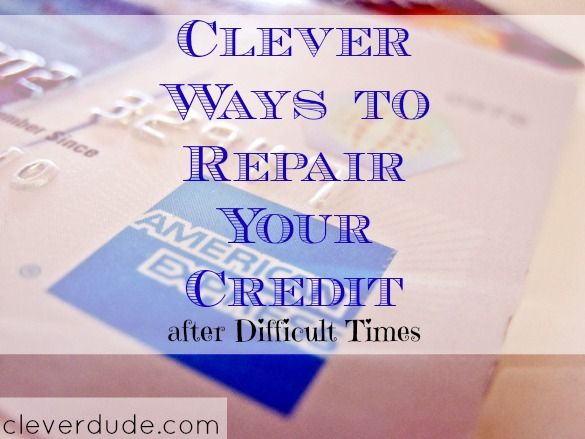 repairing your credit, credit repair, working on your credit