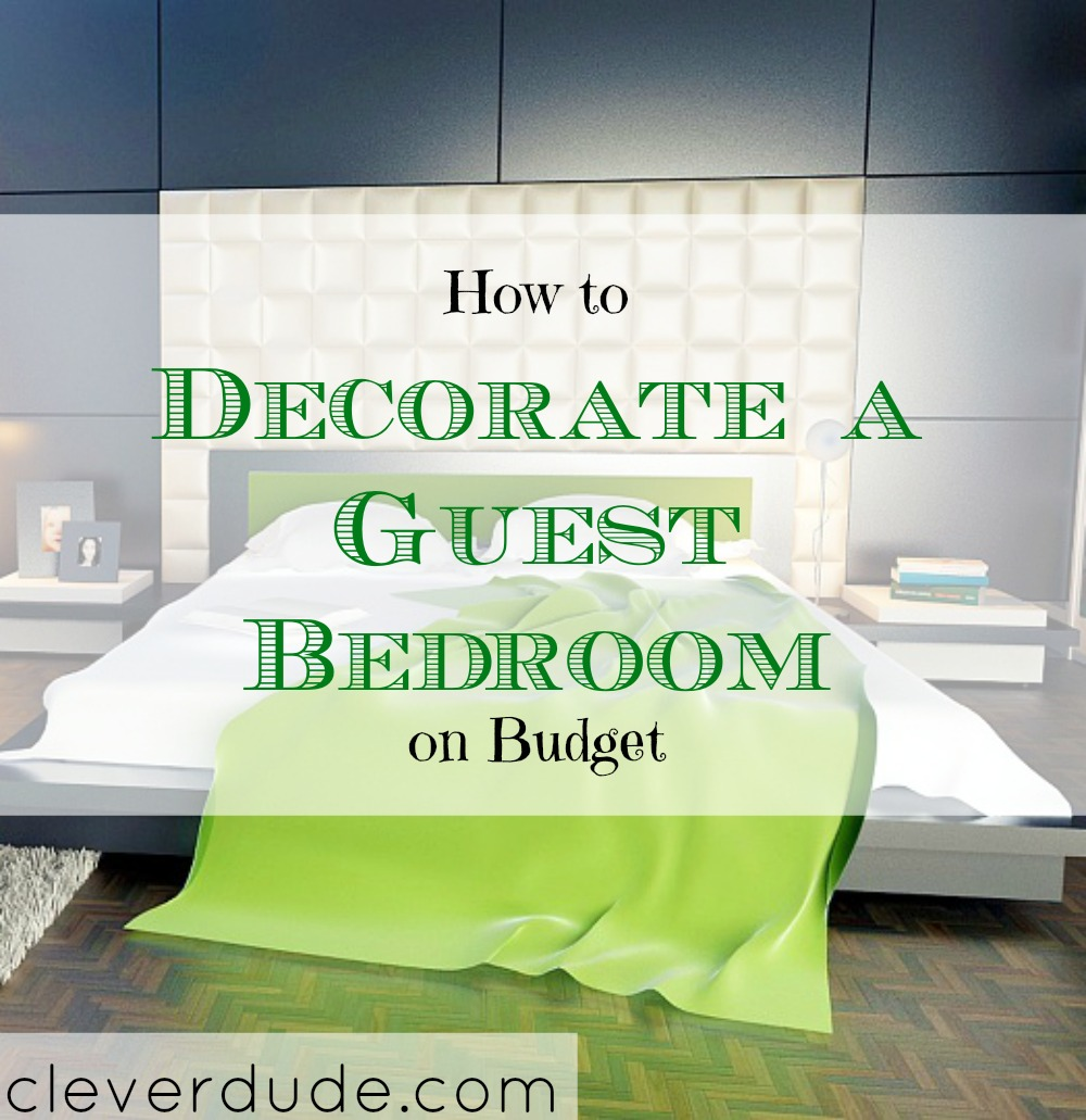 decorating on a budget, budget bedroom decorating, decorate a guest room