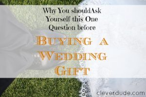wedding gift tips, wedding gift advice, buying a wedding gift