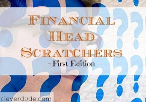 financial head scratchers, financial issues, price difference