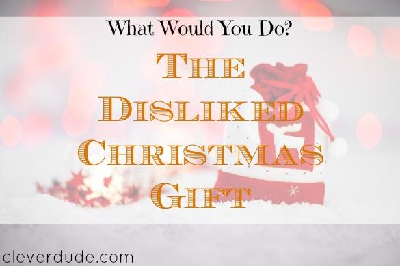 unwanted christmas gift, christmas gift, unwanted christmas gift