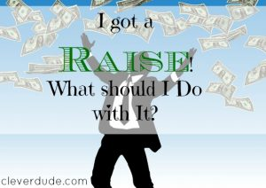salary increase, lifestyle change, budgeting the salary