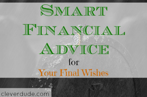 financial advice, final wishes, last will